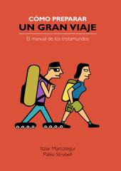 """""""Cómo preparar un gran viaje"""" de Itziar Marcotegui y Pablo Strubell"""